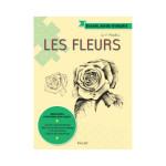 Livre Dessin mode d'emploi Les fleurs
